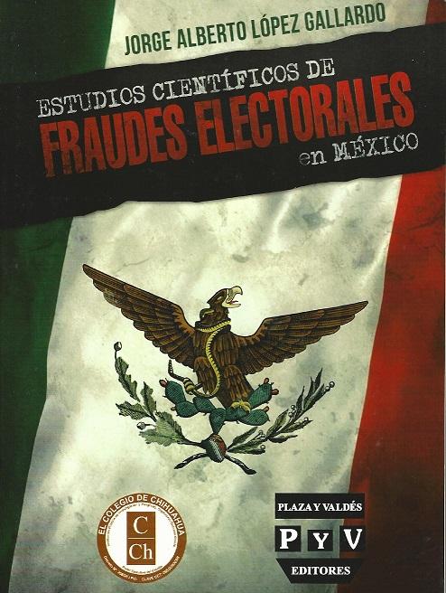 Estudios científicos de Fraudes Electorales en México
